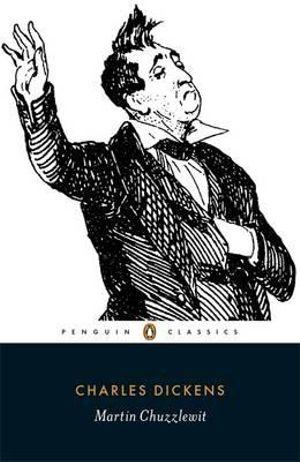 Martin Chuzzlewit : Penguin Classics - Charles Dickens