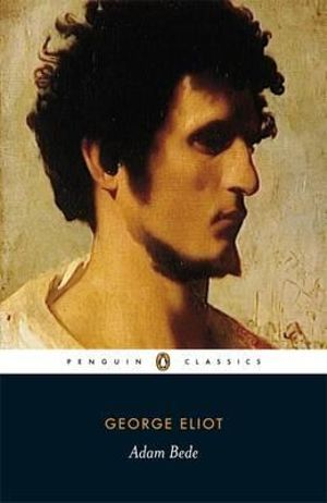 Adam Bede : Penguin Classics - George Eliot