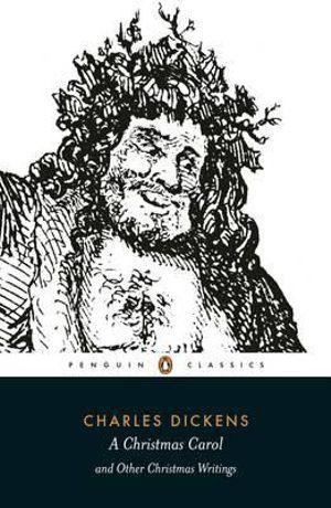 A Christmas Carol and Other Christmas Writings - Charles Dickens