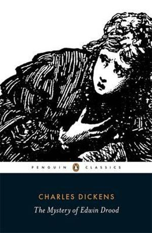 Mystery of Edwin Drood : Penguin Classics - Charles Dickens