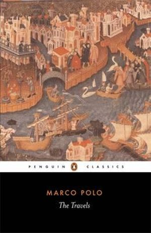 The Travels  : Penguin Classics - Marco Polo