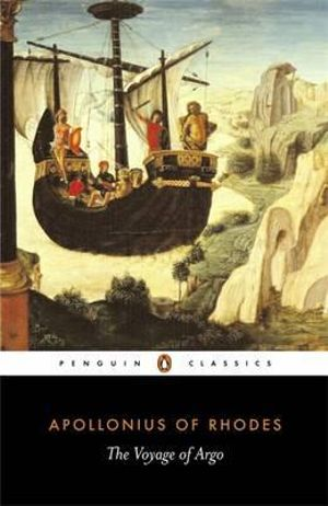 The Voyage of Argo : Penguin Classics - Apollonius of Rhodes