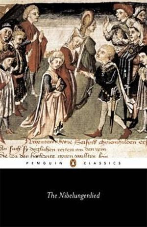 The Nibelungenlied  : Penguin Classics - A. T. Hatto