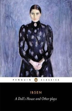 A Doll's House and Other Plays - Henrik Ibsen