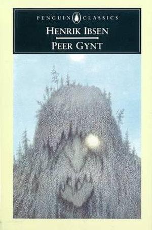Peer Gynt : Penguin Classics -  Henrik Ibsen