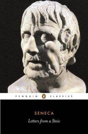 Letters from a Stoic : Penguin Classics - Lucius Annaeus Seneca