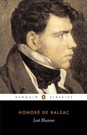 Lost Illusions : Penguin Classics - Honore de Balzac