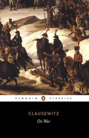 On War : Penguin Classics - Clausewitz Carl Von
