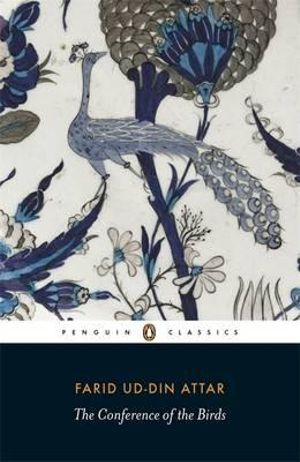 The Conference of the Birds : Penguin Classics - Farid al-Din Attar
