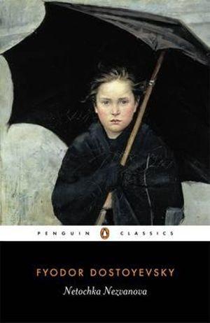 Netochka Nezvanova - Fyodor Dostoyevsky