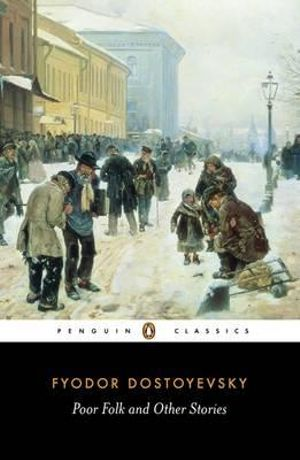 Poor Folk and Other Stories : Penguin Classics - Fyodor Dostoyevsky