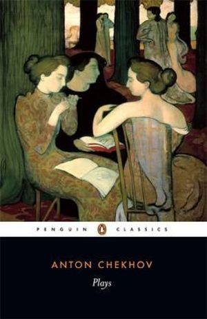 Plays : 1st Edition - Anton Chekhov