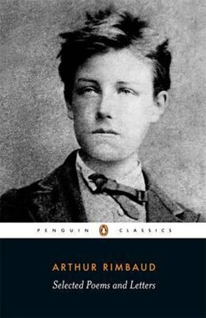 Selected Poems and Letters - Arthur Rimbaud