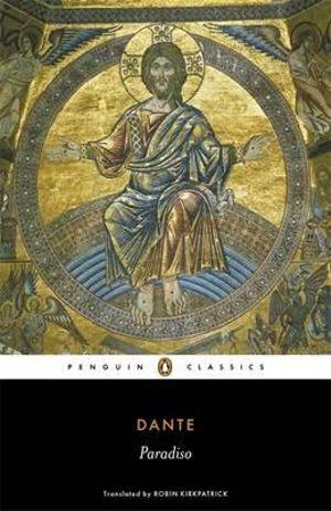 Paradiso : The Divine Comedy Series : Volume 3 - Dante Alighieri