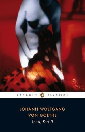 Faust, Part II - Johann Wolfgang von Goethe