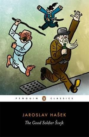 The Good Soldier Svejk : Penguin Classics - Jaroslav Ha'ek