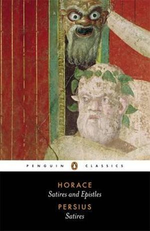 The Satires of Horace and Persius : Penguin Classics - Horace