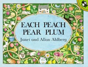 Each Peach Pear Plum : Picture Puffin S. - Janet Ahlberg