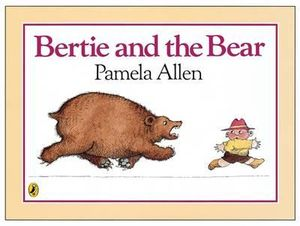 Bertie and the Bear : Picture Puffin S. - Pamela Allen