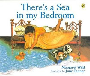 There's a Sea in My Bedroom : Picture Puffin Series - Margaret Wild