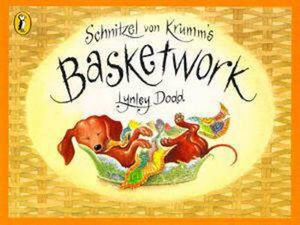 Schnitzel Von Krumm's Basketwork : Hairy Maclary and Friends -  Lynley Dodd