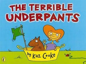 The Terrible Underpants  - Kaz Cooke