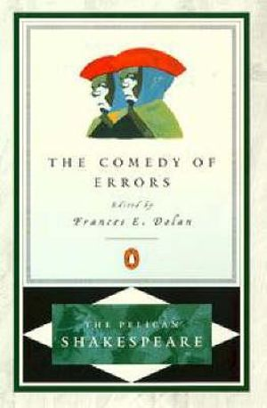 The Comedy of Errors : The Pelican Shakespeare - William Shakespeare
