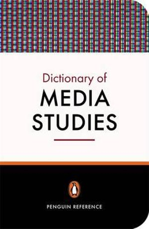 Dictionary of Media Studies : Penguin Reference Library - Nicholas Abercrombie