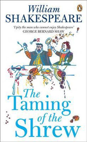 The Taming of the Shrew : Penguin Shakespeare The - William Shakespeare