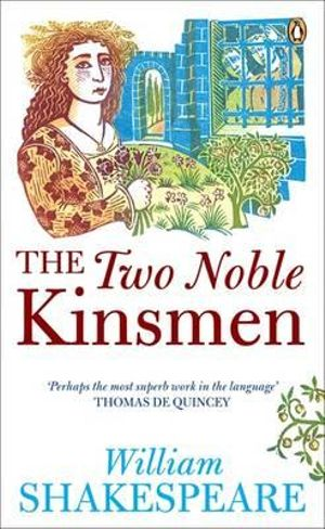 The Two Noble Kinsmen :  Penguin Shakespeare - Shakespeare William