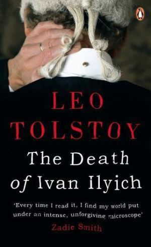 The Death of Ivan Ilyich  :  Pocket Penguin Classics The - Leo Tolstoy