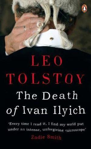The Death of Ivan Ilyich  :  Pocket Penguin Classics The - Leo Tolstoy