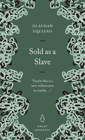 Sold as a Slave : Great Journeys - Olaudah Equiano