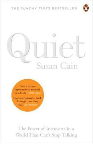 Quiet : The Power of Introverts in a World That Can't Stop Talking - Susan Cain