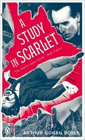 A Study in Scarlet : Sherlock Holmes 1 :  Pocket Penguin Classics A - Sir Arthur Conan Doyle