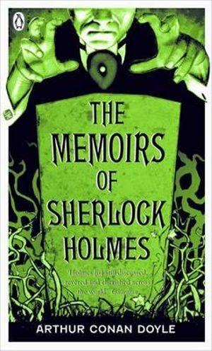 The Memoirs of Sherlock Holmes  : Sherlock Holmes 4 :  Pocket Penguin Classics The - Sir Arthur Conan Doyle