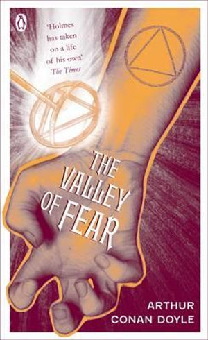 The Valley of Fear  : Sherlock Holmes 7 :  Pocket Penguin Classics The - Sir Arthur Conan Doyle