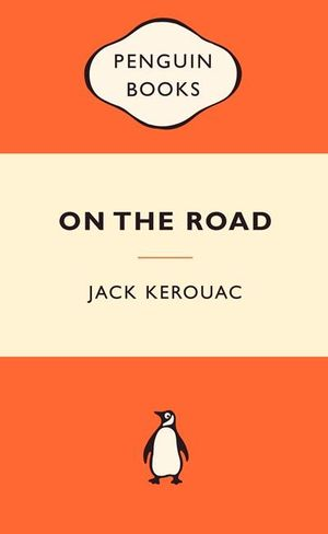 On The Road : Popular Penguins - Jack Kerouac