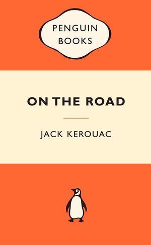 On The Road : Popular Penguins : Popular Penguins - Jack Kerouac