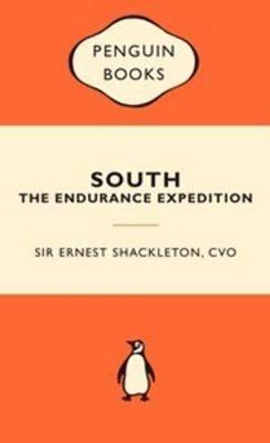 South : The Endurance Expedition :  Popular Penguins - Sir Ernest Henry Shackleton