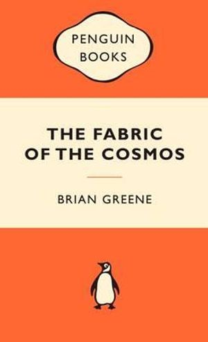 The Fabric Of Cosmos : Popular Penguins - Brian Greene