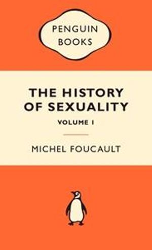 The History Of Sexuality, Volume 1 : Popular Penguins : Popular Penguins - Michel Foucault