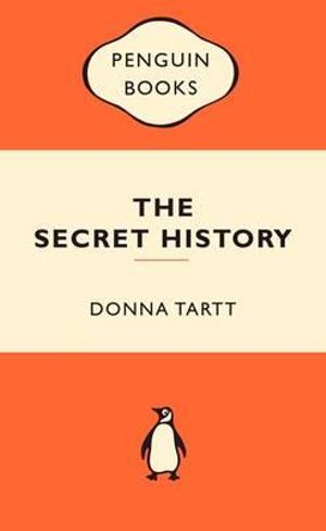 The Secret History : Popular Penguins : Popular Penguins - Donna Tartt