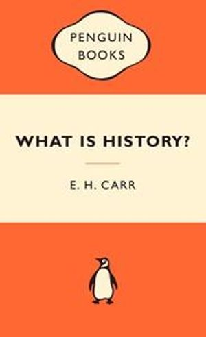 What Is History? : Popular Penguins - Edward Hallett Carr