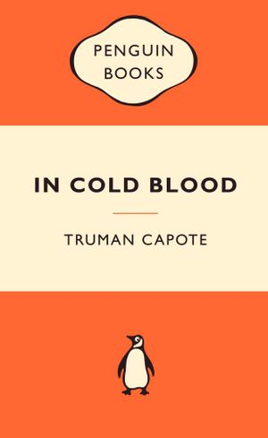 In Cold Blood : Popular Penguins : 1st Edition -  Truman Capote