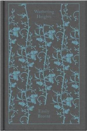 Wuthering Heights : Clothbound Classics   -  Emily Bronte