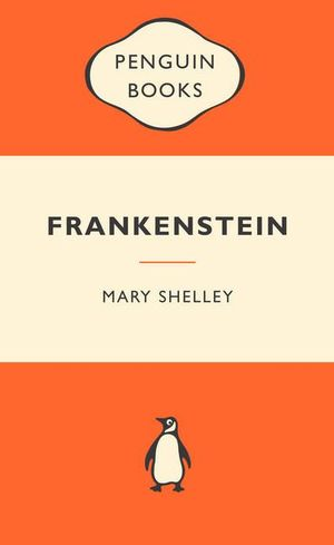 Frankenstein : Popular Penguins - Mary Wollstonecraft Shelley
