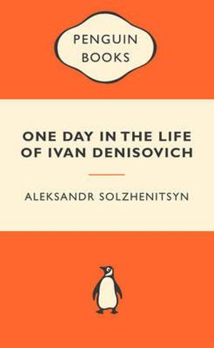 One Day in the Life of Ivan Denisovich : Popular Penguins - Aleksandr Solzhenitsyn