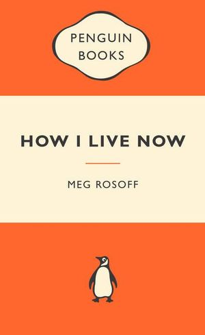 How I Live Now : Popular Penguins - Meg Rosoff