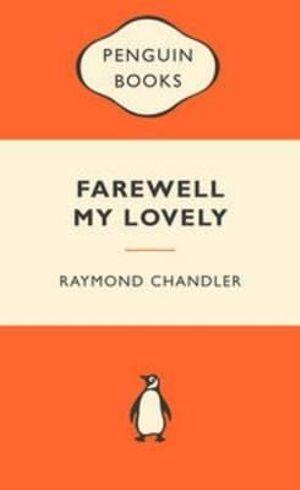 Farewell My Lovely : Popular Penguins : Popular Penguins - Raymond Chandler